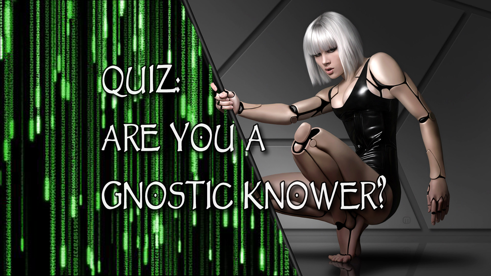 Quiz: Are You A Gnostic Knower?