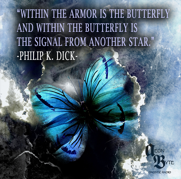 Philip K Dick quote on being a butterfly