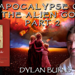 Apocalypse of the Alien God: Interview with Dylan Burns [Part 2]