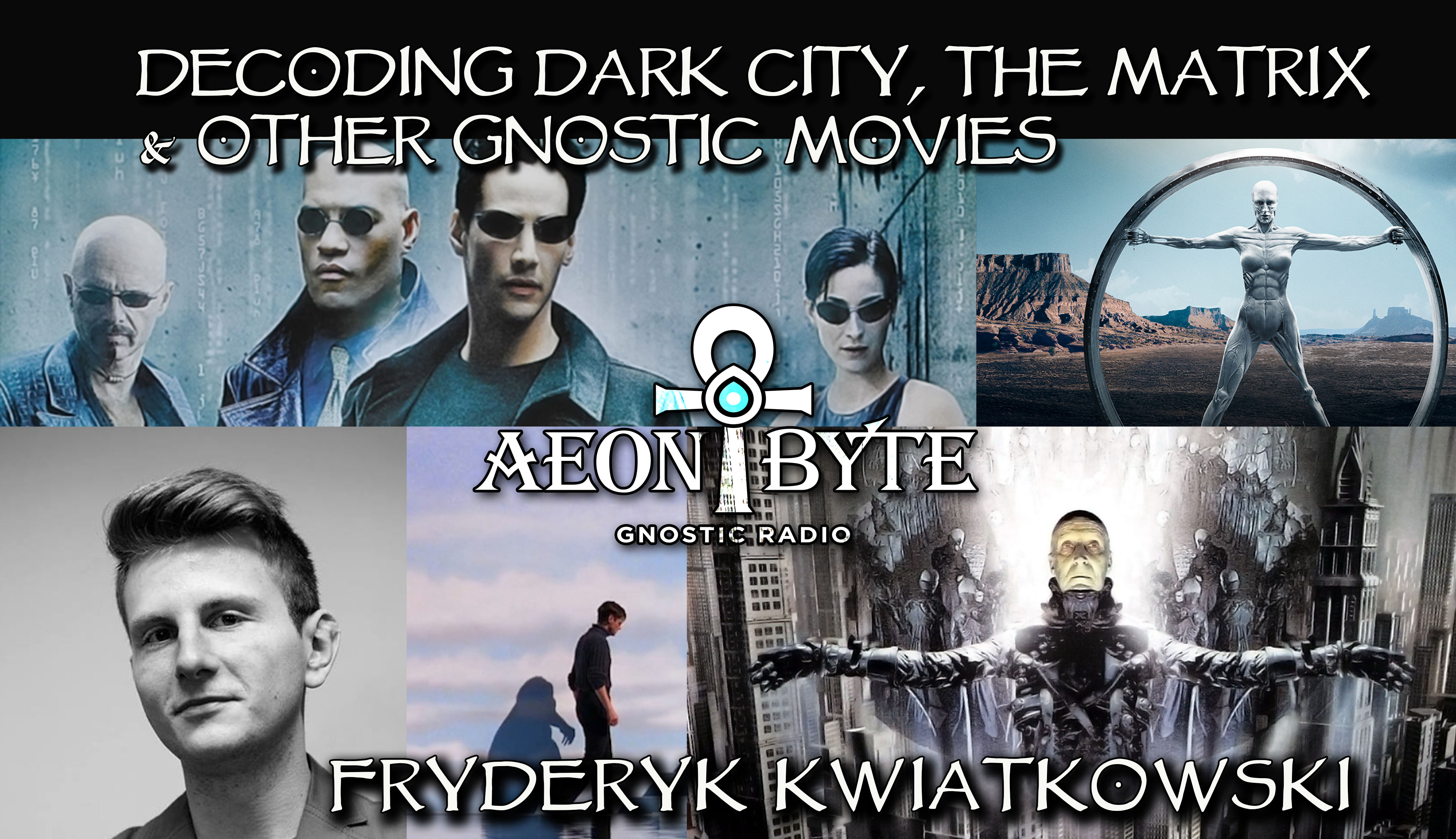 Complete Episodes 2017 Decoding Dark City The Matrix and Other Gnostic Movies
