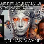 Psychedelic Rituals & Chaos Magic