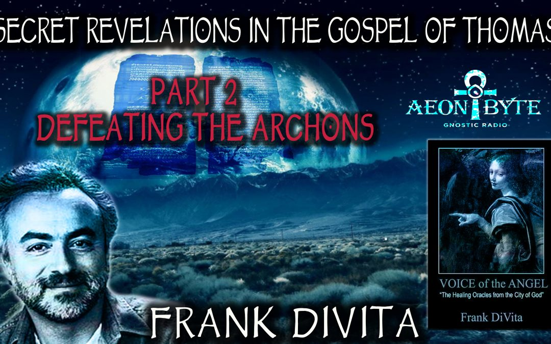 The Gospel of Thomas & Defeating the Archons