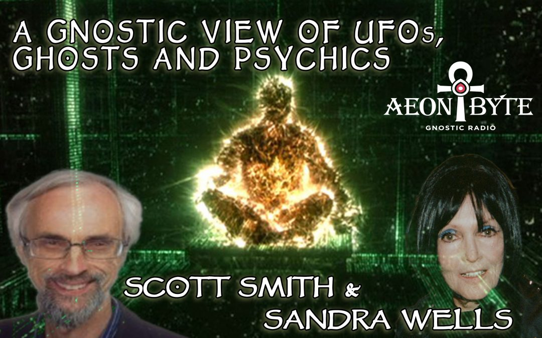A Gnostic view of UFOs, Ghosts and Psychics