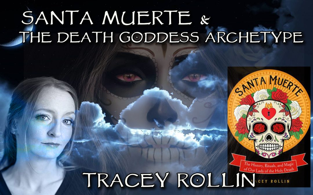 Santa Muerte & The Death Goddess Archetype