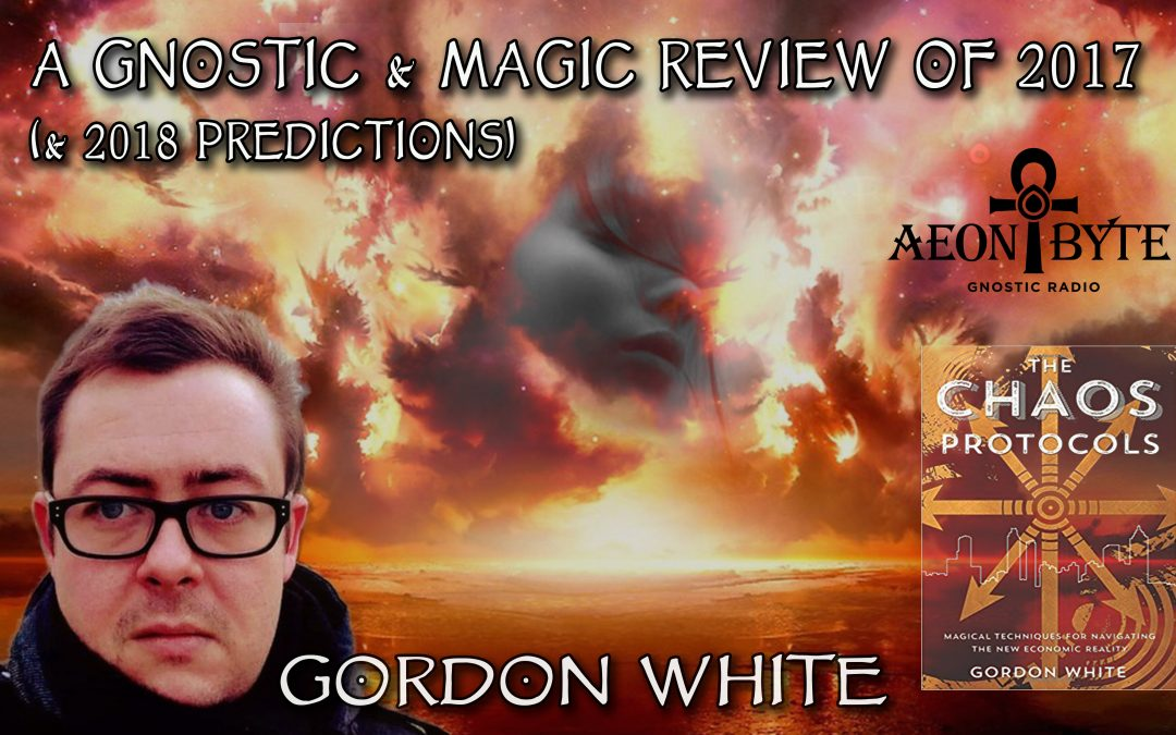 A Gnostic & Magic Review of 2017 (and Predictions for 2018)