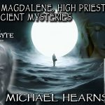 Mary Magdalene: High Priestess of Ancient Mysteries