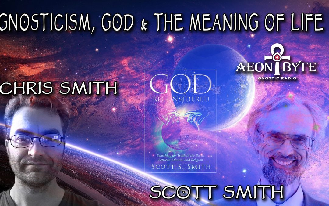 Gnosticism, God & the Meaning of Life