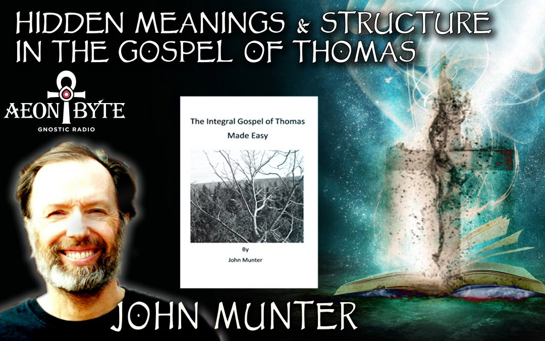 Hidden Meanings & Structure in the Gospel of Thomas
