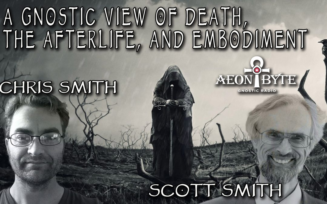A Gnostic View of Death, the Afterlife, and Embodiment
