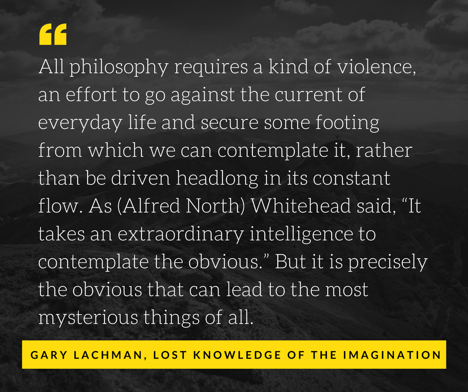 Famous Scientists Who Tapped Into Magic & Imagination to Change the World Gary Lachman quote