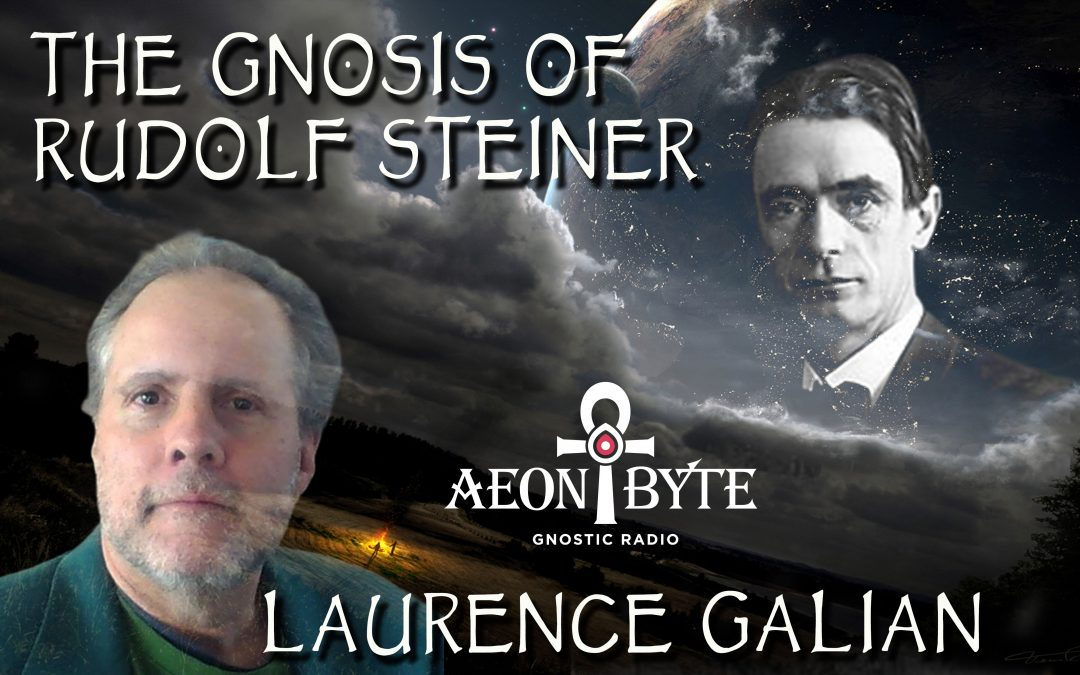 New and Complete Episodes 2019 The Gnosis of Rudolf Steiner with Laurence Galian 1080x675