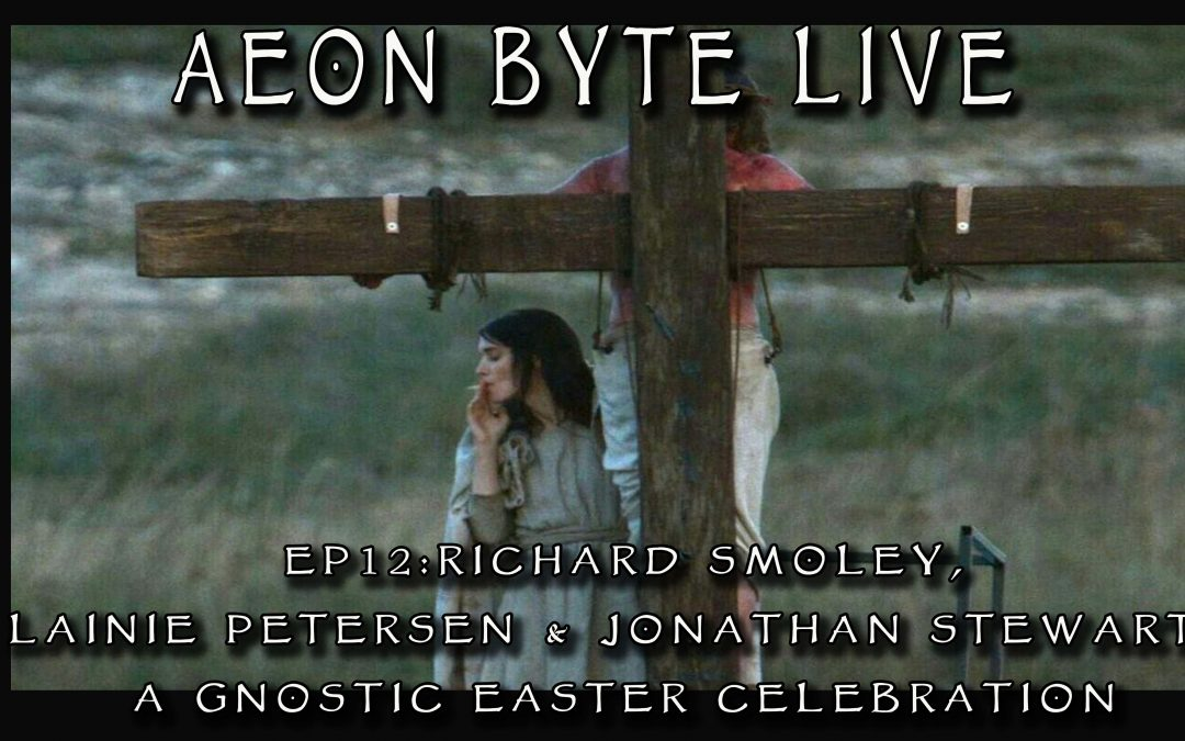 New and Complete Episodes 2019 A Gnostic Easter Celebration with Richard Smoley 1080x675