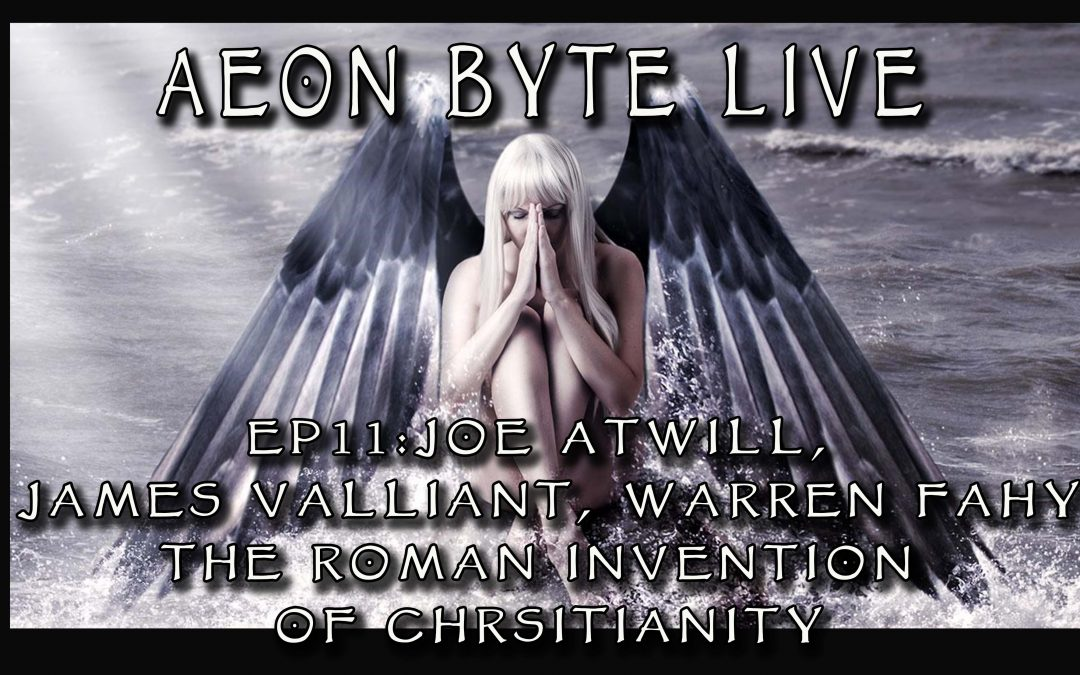 New and Complete Episodes 2019 The Roman Invention of Christianity with Joe Atwill 1080x675