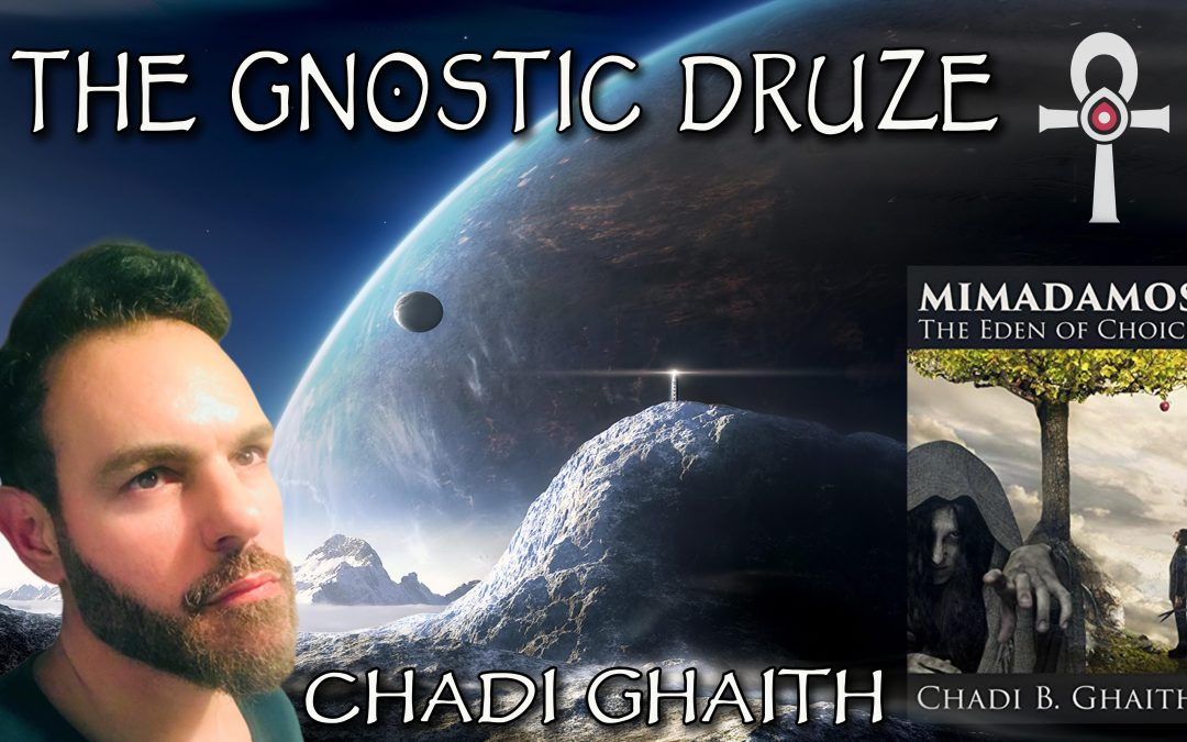 New and Complete Episodes 2019 The Gnostic Druze with Chadi 1080x675