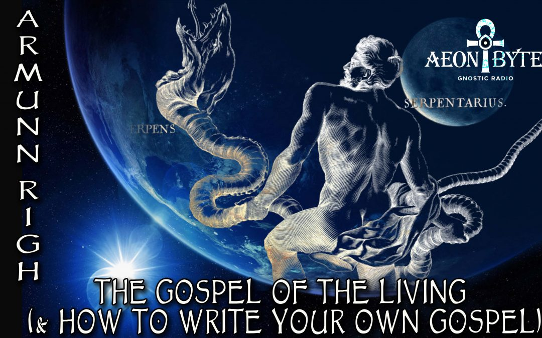 The Gospel of the Living (And How to Write Your Own Gospel)