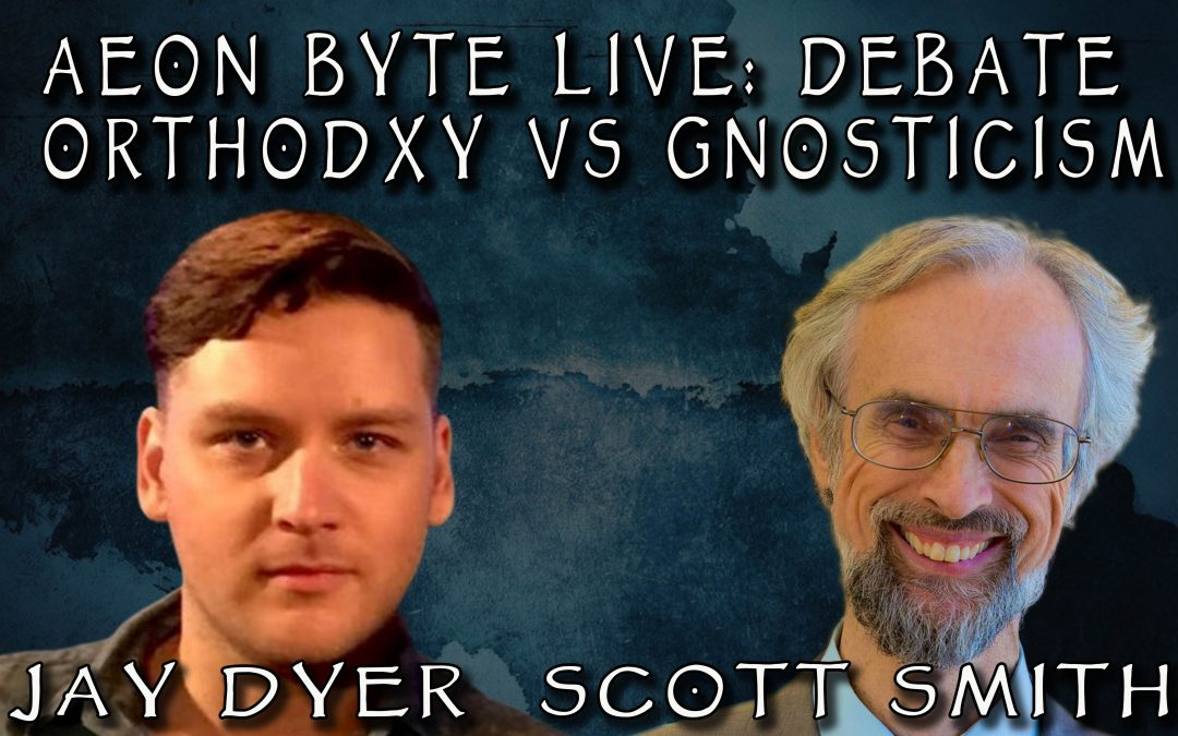 Orthodoxy VS Gnosticism (Debate)