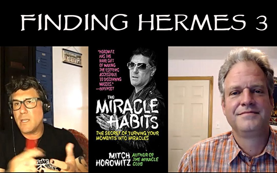 Finding Hermes 3: Miracle Habits, Reprogramming the Mind & Navigating a Toxic Internet