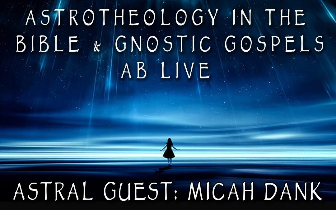 Astrotheology in the Bible and Gnostic Gospels