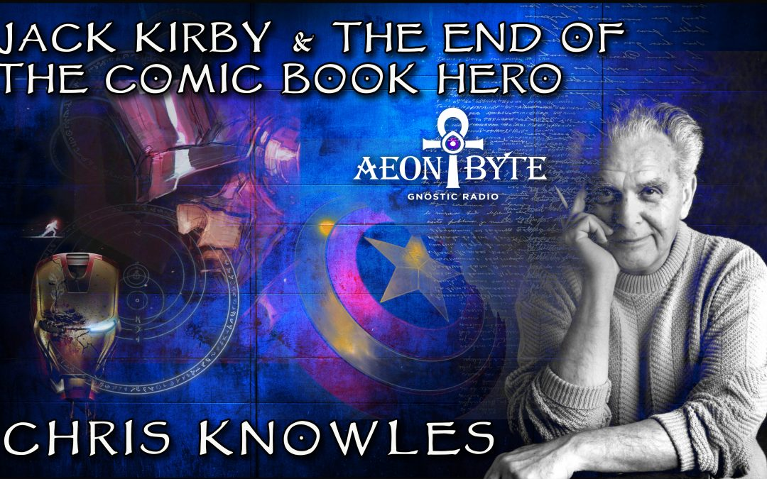 Jack Kirby and the End of the Comic Book Hero